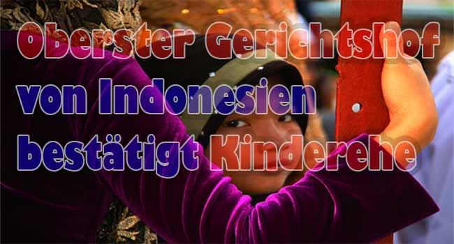 Oberster Gerichtshof von Indonesien bestätigt Kinderehe